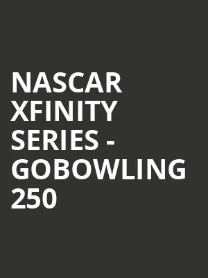 NASCAR Xfinity Series - GoBowling 250 at Classic Amphitheatre at Richmond International Raceway