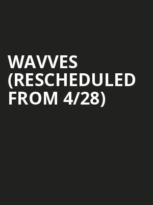 Wavves (Rescheduled from 4/28) at The Broadberry