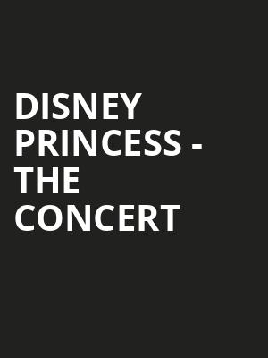 Disney Princess The Concert, Altria Theater, Richmond